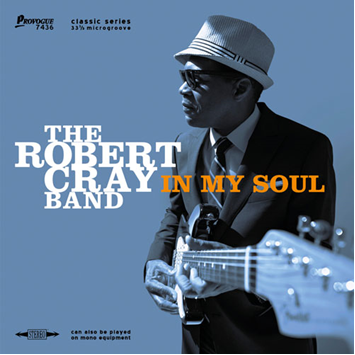 Five Time Grammy Winner and Legendary Guitarist Robert Cray Releases In My Soul